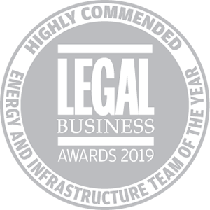 Highly commended for Legal Business Awards 2019: Energy and Infrastructure Team of the Year