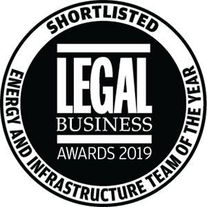 Shortlisted for Legal Business Awards 2019: Energy and Infrastructure Team of the Year