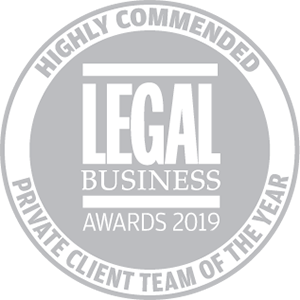 Highly commended for Legal Business Awards 2019: Private Client Team of the Year