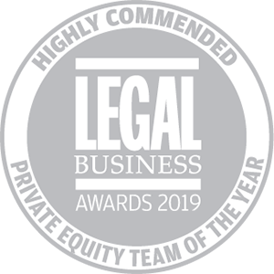 Highly commended for Legal Business Awards 2019: Private Equity Team of the Year